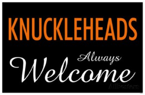 knuckleheads-always-welcome